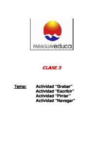 CLASE 3. Actividad Grabar Actividad Escribir Actividad Pintar Actividad Navegar