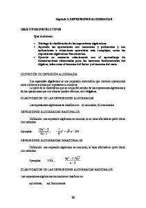 CLASIFICACION DE LAS EXPRESIONES ALGEBRAICAS. Las expresiones algebraicas se clasifican en: a) racionales; b) irracionales