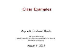 Class Examples. Mapundi Kondwani Banda. August 6, Applied Mathematics Division - Mathematical Sciences Stellenbosch University