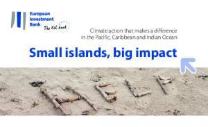 Climate action that makes a difference in the Pacific, Caribbean and Indian Ocean. Small islands, big impact