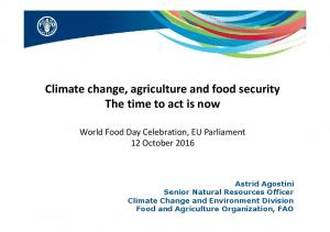 Climate change, agriculture and food security The time to act is now