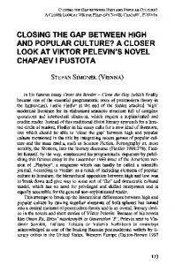 CLOSING THE GAP BETWEEN HIGH AND POPULAR CULTURE? A CLOSER LOOK AT VIKTOR PELEVIN'S NOVEL CHAPAEVIPUSTOTA