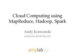 Cloud Computing using MapReduce, Hadoop, Spark