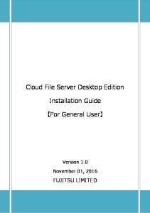 Cloud File Server Desktop Edition. Installation Guide. For General User