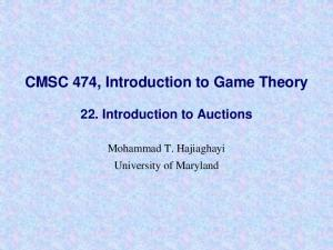 CMSC 474, Introduction to Game Theory 22. Introduction to Auctions