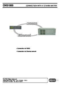 CNS1000 CONNECTION WITH A TZ16VBA MATRIX. Connection via RS232. Connection via Ethernet network