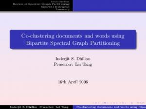 Co-clustering documents and words using Bipartite Spectral Graph Partitioning