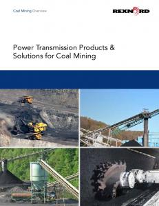 Coal Mining Overview. Power Transmission Products & Solutions for Coal Mining