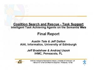 Coalition Search and Rescue - Task Support. Intelligent Task Achieving Agents on the Semantic Web. Final Report