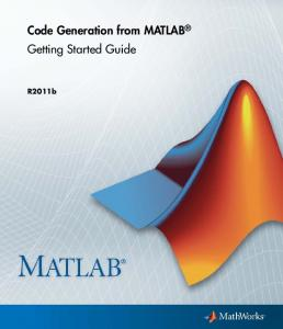 Code Generation from MATLAB Getting Started Guide. R2011b