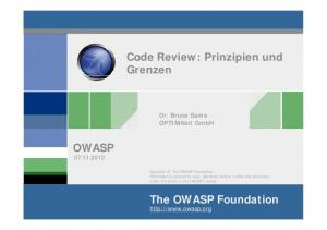 Code Review: Prinzipien und Grenzen OWASP The OWASP Foundation  Dr. Bruce Sams OPTIMAbit GmbH