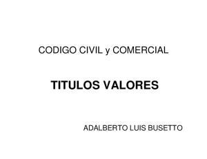 CODIGO CIVIL y COMERCIAL TITULOS VALORES ADALBERTO LUIS BUSETTO