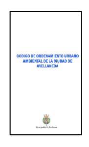 CODIGO DE ORDENAMIENTO URBANO AMBIENTAL DE LA CIUDAD DE AVELLANEDA