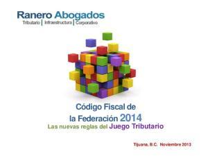 Código Fiscal de la Federación 2014 Las nuevas reglas del Juego Tributario