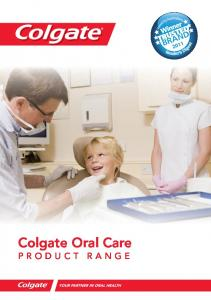 Colgate Oral Care PRODUCT RANGE