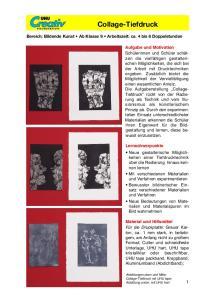 Collage-Tiefdruck. Bereich: Bildende Kunst Ab Klasse 9 Arbeitszeit: ca. 4 bis 6 Doppelstunden