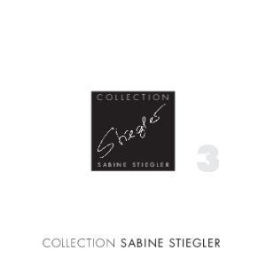 COLLECTION SABINE STIEGLER COLLECTION SABINE STIEGLER