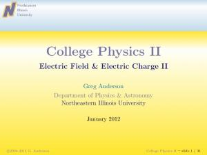 College Physics II. Electric Field & Electric Charge II. Greg Anderson Department of Physics & Astronomy. January 2012