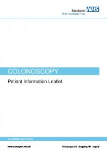 COLONOSCOPY. Patient Information Leaflet. Your Health. Our Priority