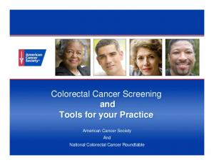 Colorectal Cancer Screening and Tools for your Practice. American Cancer Society And National Colorectal Cancer Roundtable