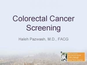 Colorectal Cancer Screening. Haleh Pazwash, M.D., FACG