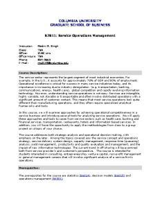 COLUMBIA UNIVERSITY GRADUATE SCHOOL OF BUSINESS. B7811: Service Operations Management