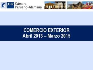COMERCIO EXTERIOR Abril 2013 Marzo 2015