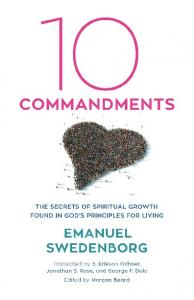 Commandments. The Secrets of Spiritual Growth Found in God s Principles for Living EMANUEL SWEDENBORG