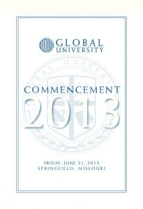 COMMENCEMENT FRIDAY, JUNE 21, 2013 SPRINGFIELD, MISSOURI