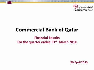 Commercial Bank of Qatar. Financial Results For the quarter ended 31 st March 2010