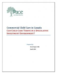 Commercial Child Care in Canada CAN CHILD CARE THRIVE IN A SPECULATIVE INVESTMENT ENVIRONMENT?