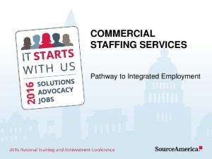 COMMERCIAL STAFFING SERVICES. Pathway to Integrated Employment