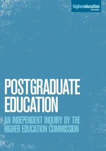 Commission POSTGRADUATE EDUCATION AN INDEPENDENT INQUIRY BY THE HIGHER EDUCATION COMMISSION