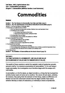 Commodities. Karl Marx, 1867, Capital Volume One Part I: Commodities and Money Chapter 1: Commodities (Without Section 3 and footnotes)