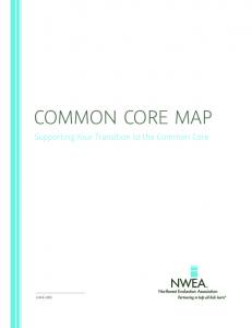 COMMON CORE MAP. Supporting Your Transition to the Common Core