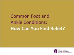 Common Foot and Ankle Conditions: How Can You Find Relief?