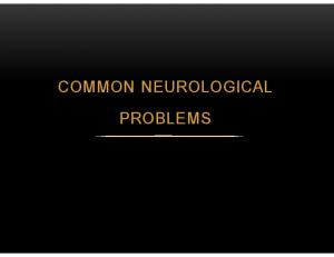 COMMON NEUROLOGICAL PROBLEMS