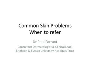 Common Skin Problems When to refer
