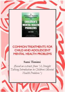 COMMON TREATMENTS FOR CHILD AND ADOLESCENT MENTAL HEALTH PROBLEMS