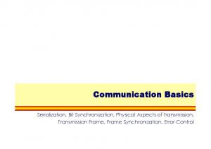 Communication Basics. Serialization, Bit Synchronization, Physical Aspects of Transmission, Transmission Frame, Frame Synchronization, Error Control