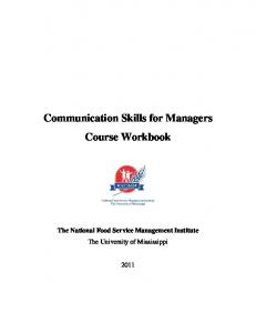 Communication Skills for Managers Course Workbook. The National Food Service Management Institute The University of Mississippi