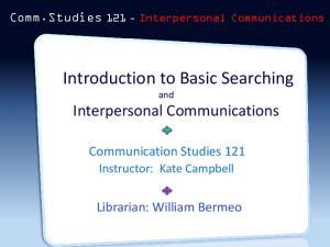 Communication Studies 121. Librarian: William Bermeo
