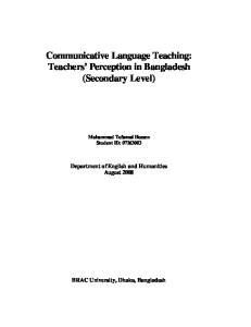 Communicative Language Teaching: Teachers Perception in Bangladesh (Secondary Level)