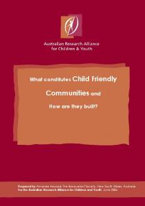 Communities and. What constitutes Child Friendly. How are they built?