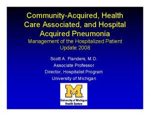 Community-Acquired, Health Care Associated, and Hospital Acquired Pneumonia Management of the Hospitalized Patient Update 2008