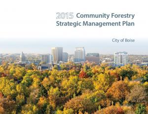 Community Forestry Strategic Management Plan. City of Boise