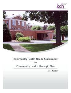 Community Health Needs Assessment. And. Community Health Strategic Plan