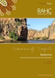 Community Profile. Katherine Sunrise Health (East) & Katherine West Health Board. Katherine Region. 1st edition November2009