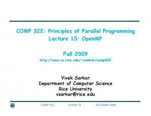 COMP 322: Principles of Parallel Programming Lecture 15: OpenMP. Fall 2009
