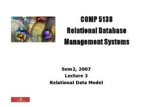 COMP 5138 Relational Database Management Systems. Sem2, 2007 Lecture 3 Relational Data Model